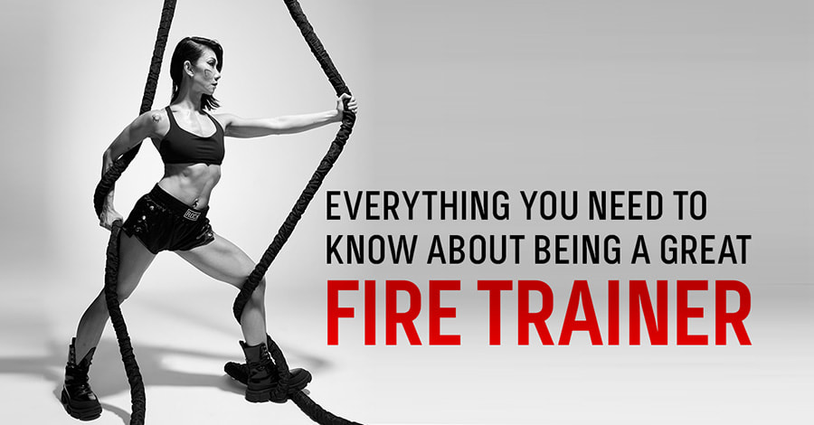 Blog Detail Everything You Need To Know About Being A Great Fire Trainer